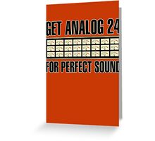 Get Analog 24 Greeting Card