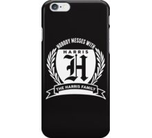 Nobody Messes With The Harris Family iPhone Case/Skin
