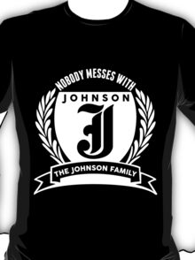 Nobody Messes With The JOHNSON Family T-Shirt