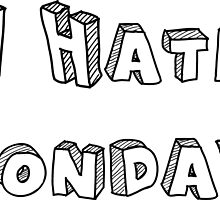 I Hate Mondays by benova