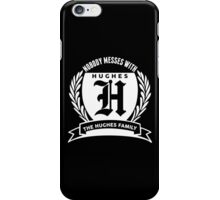 Nobody Messes With The HUGHES Family iPhone Case/Skin