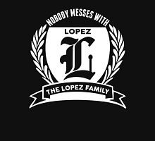 Nobody Messes With The Lopez Family Unisex T-Shirt