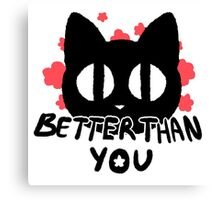 Better Than You Kitty Cat Flower Print Canvas Print