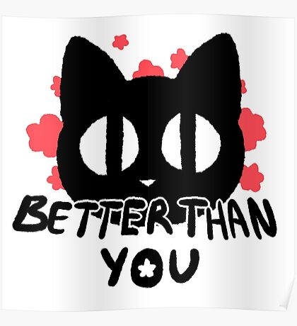 Better Than You Kitty Cat Flower Print Poster