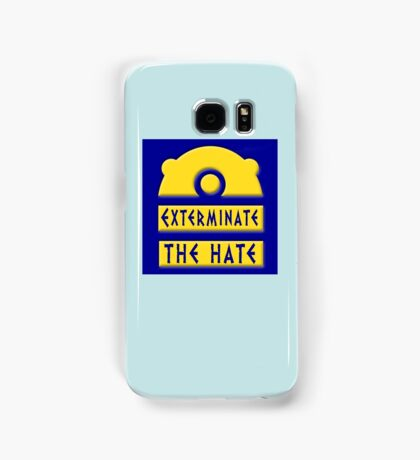 Exterminate the hate! = Rights Samsung Galaxy Case/Skin