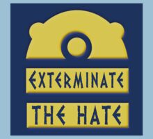 Exterminate the hate! = Rights by ToneCartoons