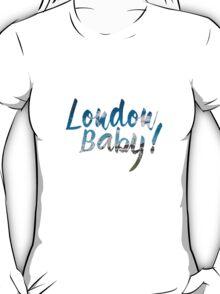 London Baby! T-Shirt