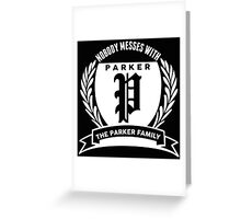 Nobody Messes With The parker Family Greeting Card