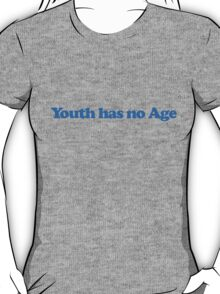 Youth has no age T-Shirt