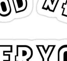 Good news Everyone Sticker