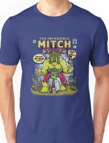 The Incredible Mitch Unisex T-Shirt