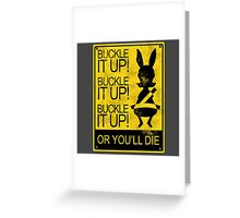 Buckle it up! Greeting Card