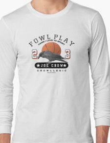 fowl play Long Sleeve T-Shirt