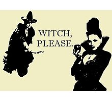 Witch, Please. Photographic Print