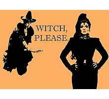 Witch, Please. With Attitude. Photographic Print