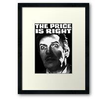 The Price is Right! Vincent! Framed Print