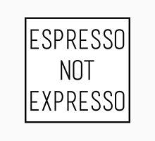 Espresso not expresso T-Shirt
