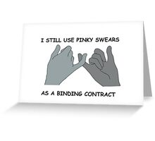 PINKY SWEARS ARE BINDING CONTRACTS  Greeting Card
