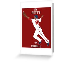 My Betts On Mookie Greeting Card