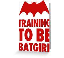 Training To Be BatGirl Greeting Card
