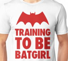 Training To Be BatGirl Unisex T-Shirt