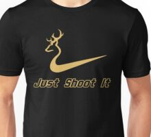 Just Shoot It - Deer Buck Hunting Unisex T-Shirt