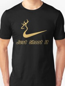 Just Shoot It - Deer Buck Hunting T-Shirt
