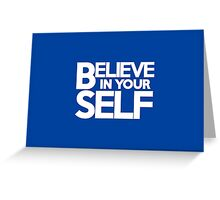 Believe in yourself Greeting Card