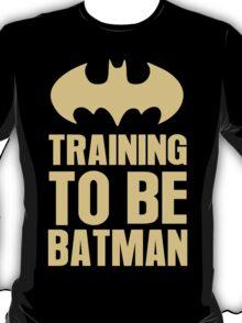 Training To Be Batman T-Shirt