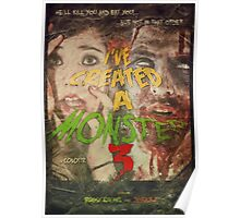 I've Created a Monster 3 Poster