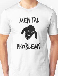 Mental Problems T-Shirt