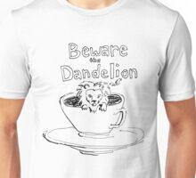 Beware the Dandelion Unisex T-Shirt