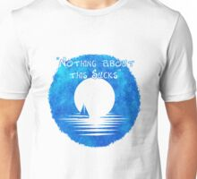 """Nothing About This Sucks"" Unisex T-Shirt"