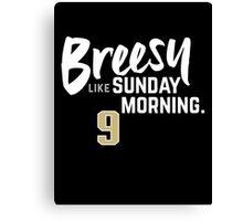 Breesy Like Sunday Morning Canvas Print