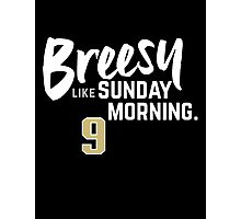 Breesy Like Sunday Morning Photographic Print