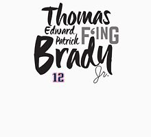 Thomas Edward Patrick F'ing Brady Unisex T-Shirt