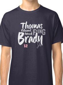 Thomas Edward Patrick F'ing Brady Classic T-Shirt