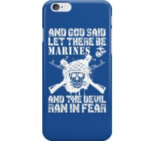And God Said Let There Be Marines And The Devil Ran In Fear iPhone Case/Skin