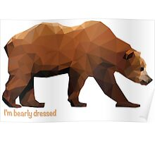 Bearly Dressed Poster