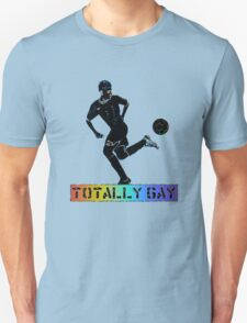Totally gay T-Shirt
