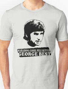 Maradona Good Pele Better George Best T-Shirt