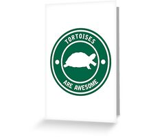 Tortoises are awesome (Green) Greeting Card