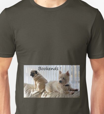 Canine Bookends ! Unisex T-Shirt