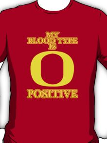 My BLOOD type is O positive. T-Shirt