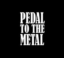 Pedal to the Metal, Cars, Motors, Speed, Motoring, Racing, Formula 1, WHITE TYPE by TOM HILL - Designer