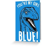 You're my girl blue! Greeting Card