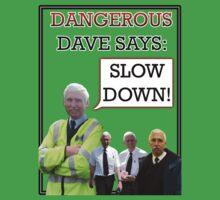 "Dangerous Dave says- ""SLOW DOWN"" by Reginald Doonbar"