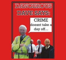 "Dangerous Dave says- ""CRIME doesn't take a day off..."" by Reginald Doonbar"