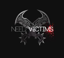 Got axes, need victims T-Shirt