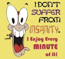 I ENJOY INSANITY (v2) by Mark Sellers